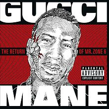 Обкладинка альбому «The Return of Mr. Zone 6» (Gucci Mane, 2011)
