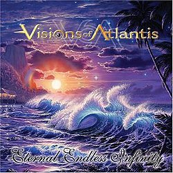 Visions of Atlantis - Eternal Endless Infinity.jpg