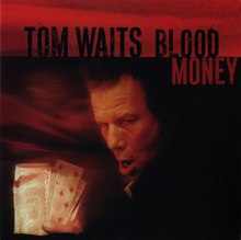 Обкладинка альбому «Blood Money» (Тома Вейтса, 2002)