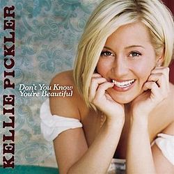 Kellie Pickler - Don't You Know You're Beautiful.jpg