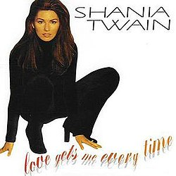 Shania Twain - Love Gets Me Every Time.jpg