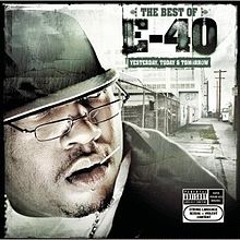 Обкладинка альбому «The Best of E-40: Yesterday, Today and Tomorrow» (E-40, 2004)