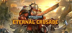 Warhammer 40k Eternal Crusade header.jpg