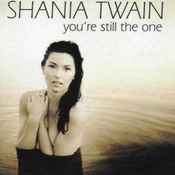 Shania Twain - You're Still the One.jpg
