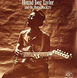 Hound Dog Taylor and the HouseRockerss.jpg