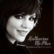 Katharine McPhee - Christmas Is the Time to Say I Love You.jpg