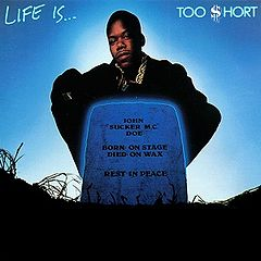 Обкладинка альбому «Life Is…Too Short» (Too Short, 1989)