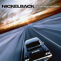 Nickelback - All the Right Reasons.jpg