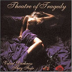 Theatre of Tragedy - Velvet Darkness They Fear.jpg