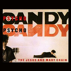 The Jesus and Mary Chain — Psychocandy.jpg
