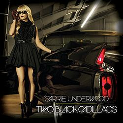 Carrie Underwood - Two Black Cadillacs.jpg
