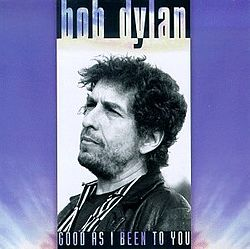 Bob Dylan - Good as I Been to You (album cover).jpg