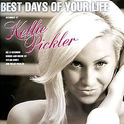 Kellie Pickler - Best Days of Your Life.jpg
