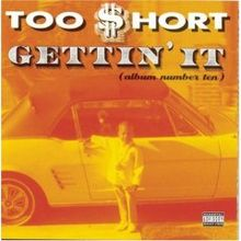 Обкладинка альбому «Gettin' It (Album Number Ten)» (Too Short, 1996)