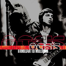Обкладинка альбому «Familiar to Millions» (Oasis, 2000)