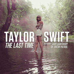 Taylor Swift - The Last Time (feat. Gary Lightbody).png