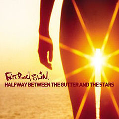Обкладинка альбому «Halfway Between The Gutter And The Stars» (FatBoy Slim, 2000)