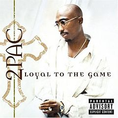 Обкладинка альбому «Loyal to the Game» (2Pac, 2004)