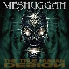 Обкладинка альбому «The True Human Design» (Meshuggah, 1997)