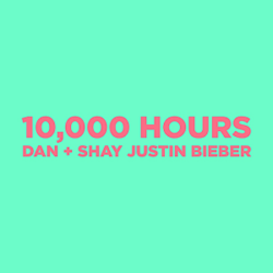 Dan + Shay and Justin Bieber - 10,000 Hours.png