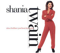 Shania Twain - Whose Bed Have Your Boots Been Under.jpg