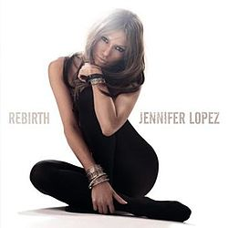Jennifer Lopez - Rebirth album cover.jpg