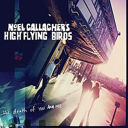 Noel-gallagher-high-flying-birds-the-death-of-you-and-me.jpg