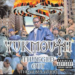 Обкладинка альбому «Thugged Out: The Albulation» (Yukmouth, 1998)