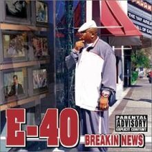 Обкладинка альбому «Breakin News» (E-40, 2003)