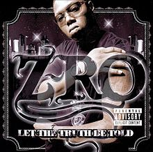 Обкладинка альбому «Let the Truth Be Told» (Z-Ro, 2005)