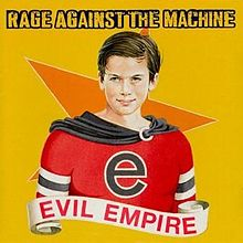 Обкладинка альбому «Evil Empire» (Rage Against the Machine, 1996)