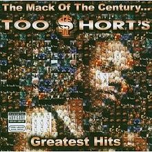 Обкладинка альбому «Mack of the Century... Too $hort's Greatest Hits» (Too Short, 2006)