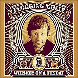 Flogging molly whiskey on a sunday.jpg
