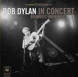 Bob Dylan - In Concert – Brandeis University 1963 (album cover).jpg