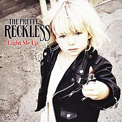 The Pretty Reckless - Light Me Up.jpg