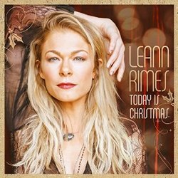 LeAnn Rimes - Today Is Christmas.jpg