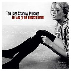 Обкладинка альбому «The Age of the Understatement» (The Last Shadow Puppets, {{{Рік}}})