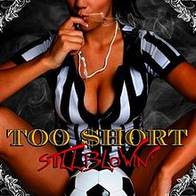 Обкладинка альбому «Still Blowin'» (Too Short, 2010)
