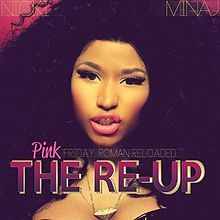 Nicki Minaj - Pink Friday Roman Reloaded - The Re-Up.jpg