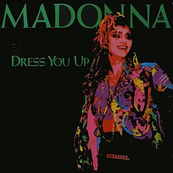"A dark-colored image of a blond female. She wears colorful jacket and her hair is unkempt. The background is black, on which the words ""Madonna"" and ""Dress You Up"" are written in green color."