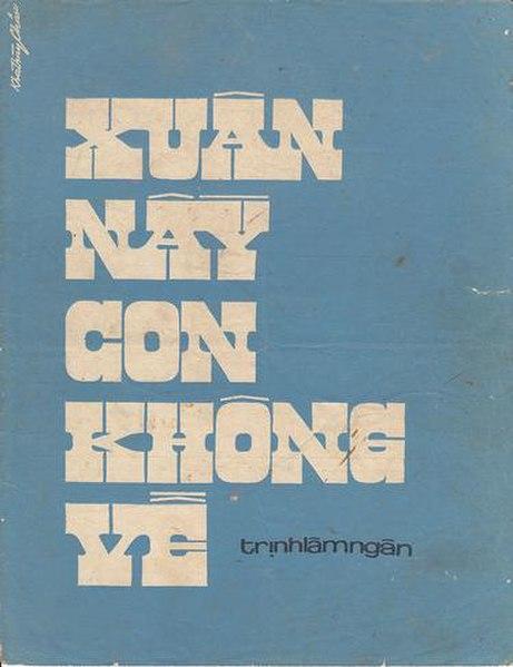 https://upload.wikimedia.org/wikipedia/vi/thumb/e/e5/Xuan_nay_con_khong_ve.jpg/461px-Xuan_nay_con_khong_ve.jpg