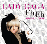 Lady Gaga - Eh, Eh (Nothing Else I Can Say).png
