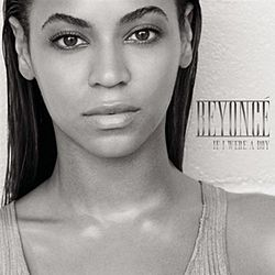 "A grayscale image of the upper bust of a woman. She is standing against a wall and she is looking forward, and she wears a T-shirt. At her left, the words ""Beyoncé"" and ""If I Were A Boy"" are written in silver capital letters."