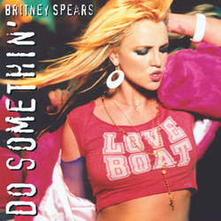 "Upper bust of a blond woman. She is wearing a hot pink t-shirt with the words ""Love Boat"" in white and a rosary. Around her arms, she has a pink capelet. She is looking to the right lower side of the picture with a sexual face. In the left side of the image, the words ""Do Somethin'"" are written in white capital letters. In the upper left side of the image, the words ""Britney Spears"" are written in smaller letters with the same style."