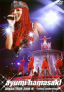Ayumi hamasaki ARENA TOUR 2006 A ~(miss)understood~