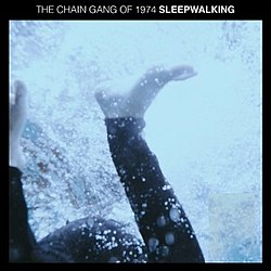 Sleepwalking (The Chain Gang of 1974单曲)
