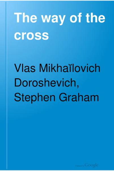 File:The Way of the Cross, Doroshevich, tr. Graham, 1916.djvu
